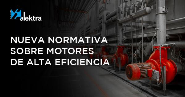 nueva normativa sobre motores de alta eficiencia